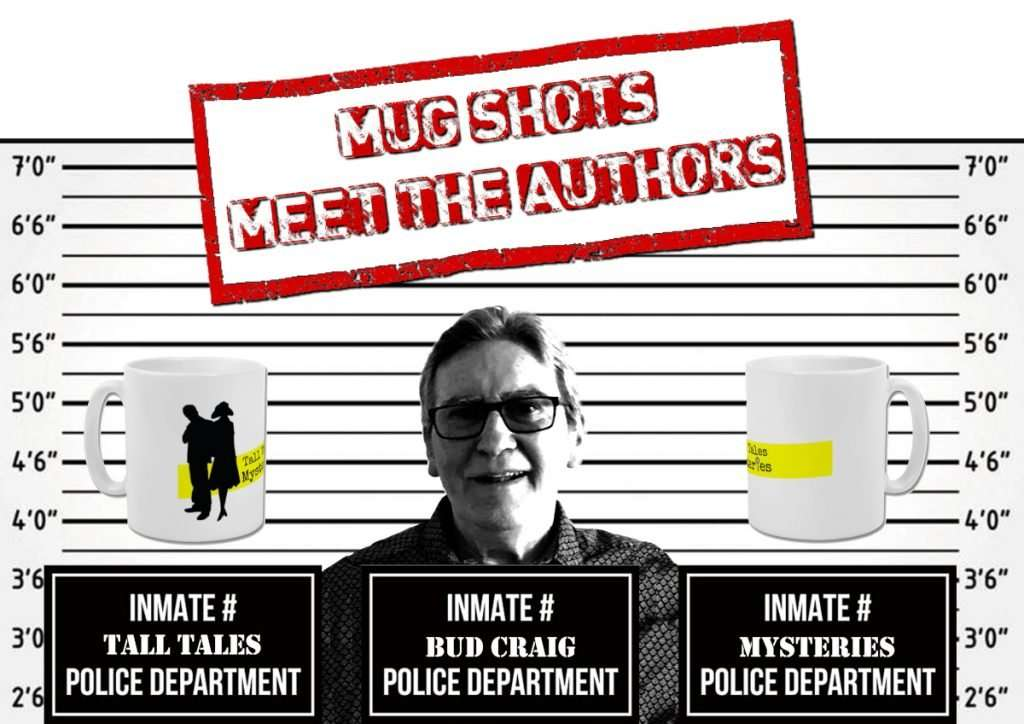 Mug Shots with Bud Craig